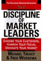 The Discipline of Market Leaders: Choose Your Customers, Narrow Your Focus, Dominate Your Market - Michael Treacy, Fred Wiersema