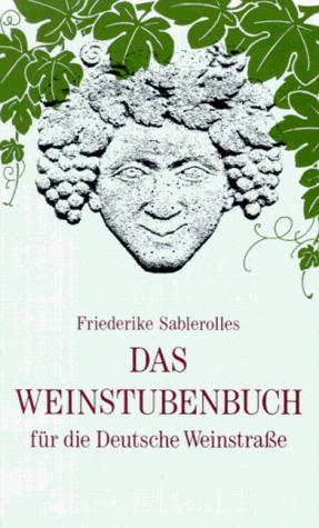 Das Weinstubenbuch für die Deutsche Weinstraße ...