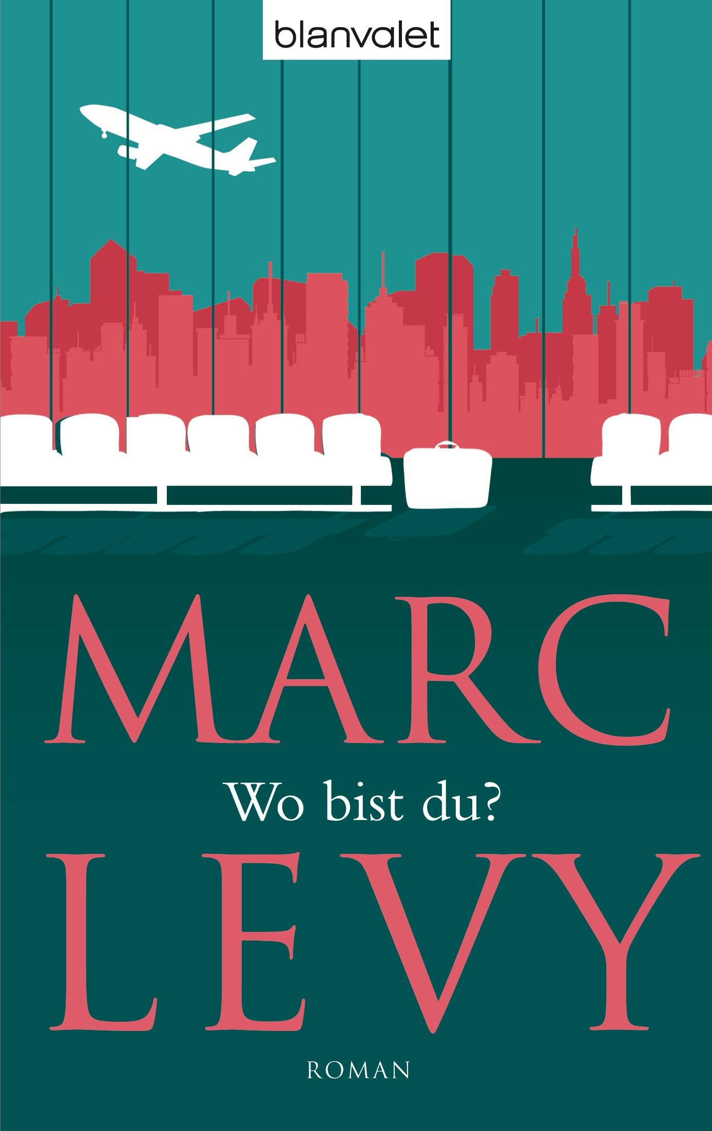 Wo bist du? - Marc Levy