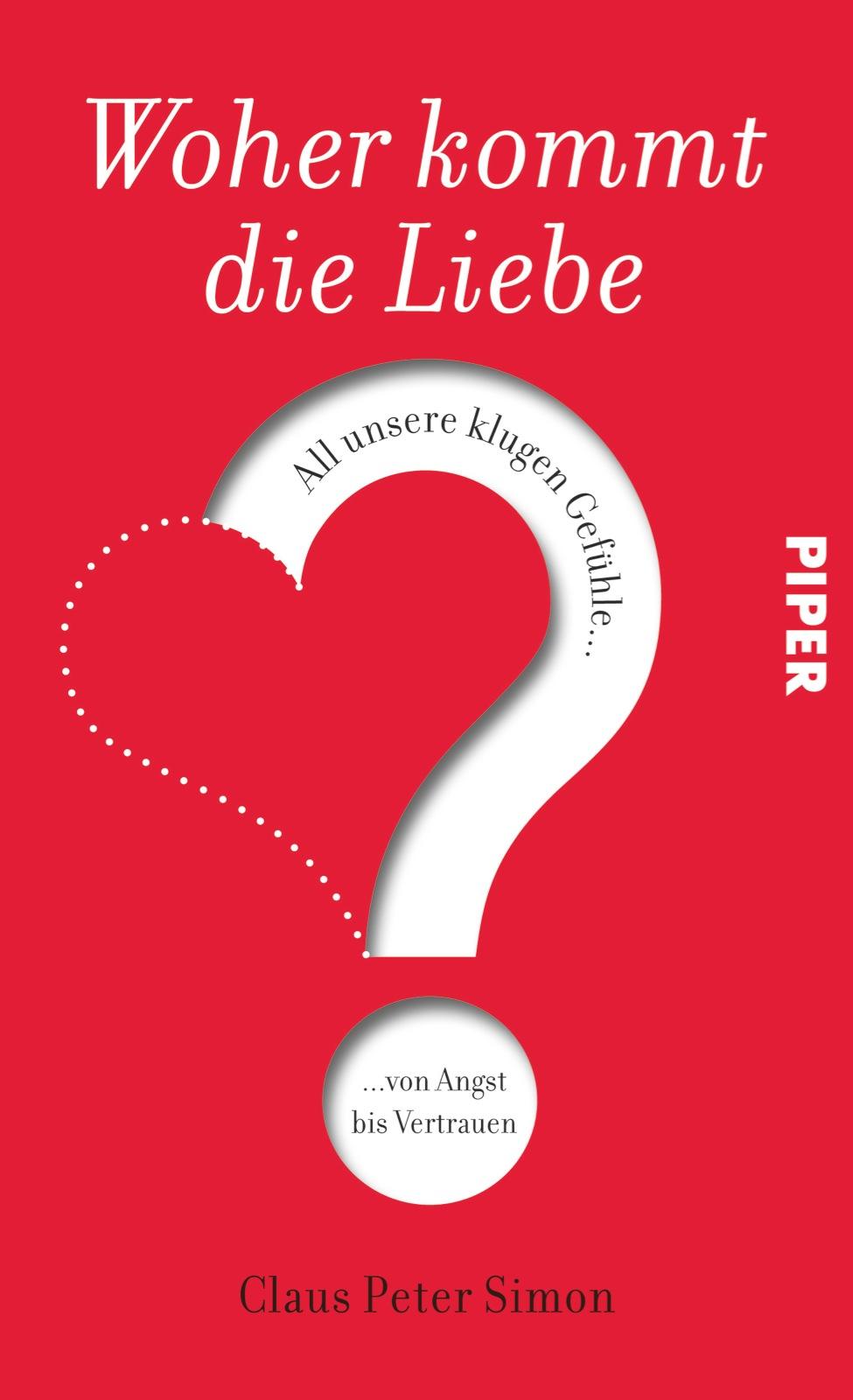 Woher kommt die Liebe?: All unsere klugen Gefüh...