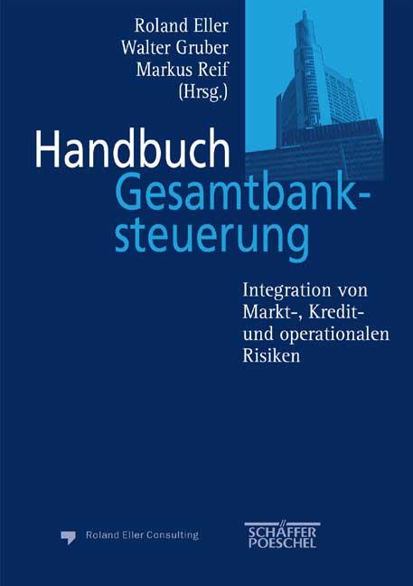 Handbuch Gesamtbanksteuerung. Integration von M...