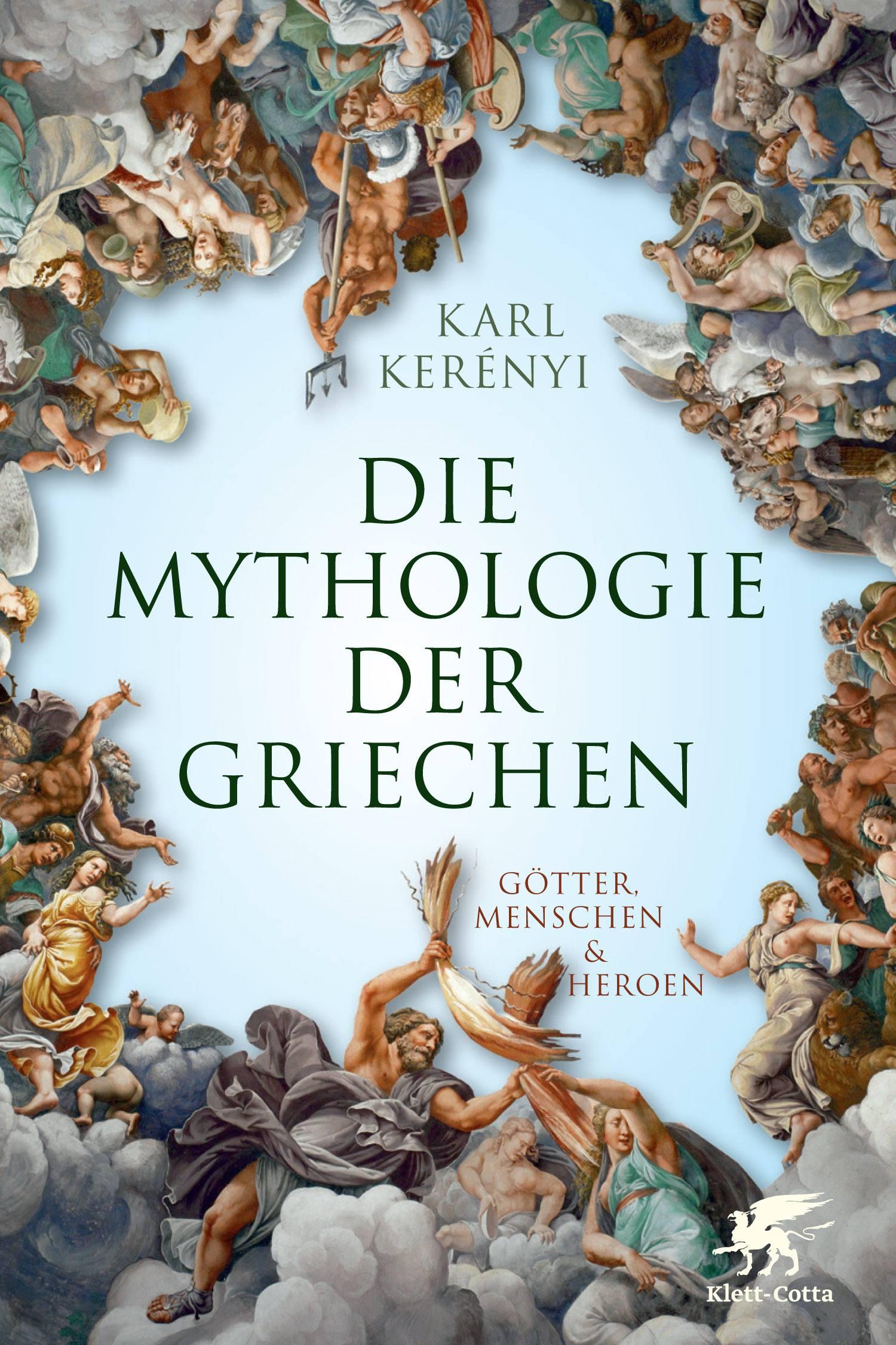 Mythologie der Griechen: Götter, Menschen und Heroen - Teil 1 und 2 in einem Band - Kerenyi, Karl