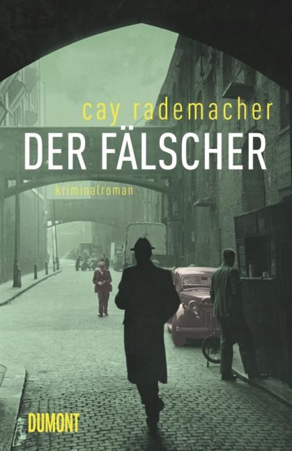 Der Fälscher - Cay Rademacher [Gebundene Ausgabe]