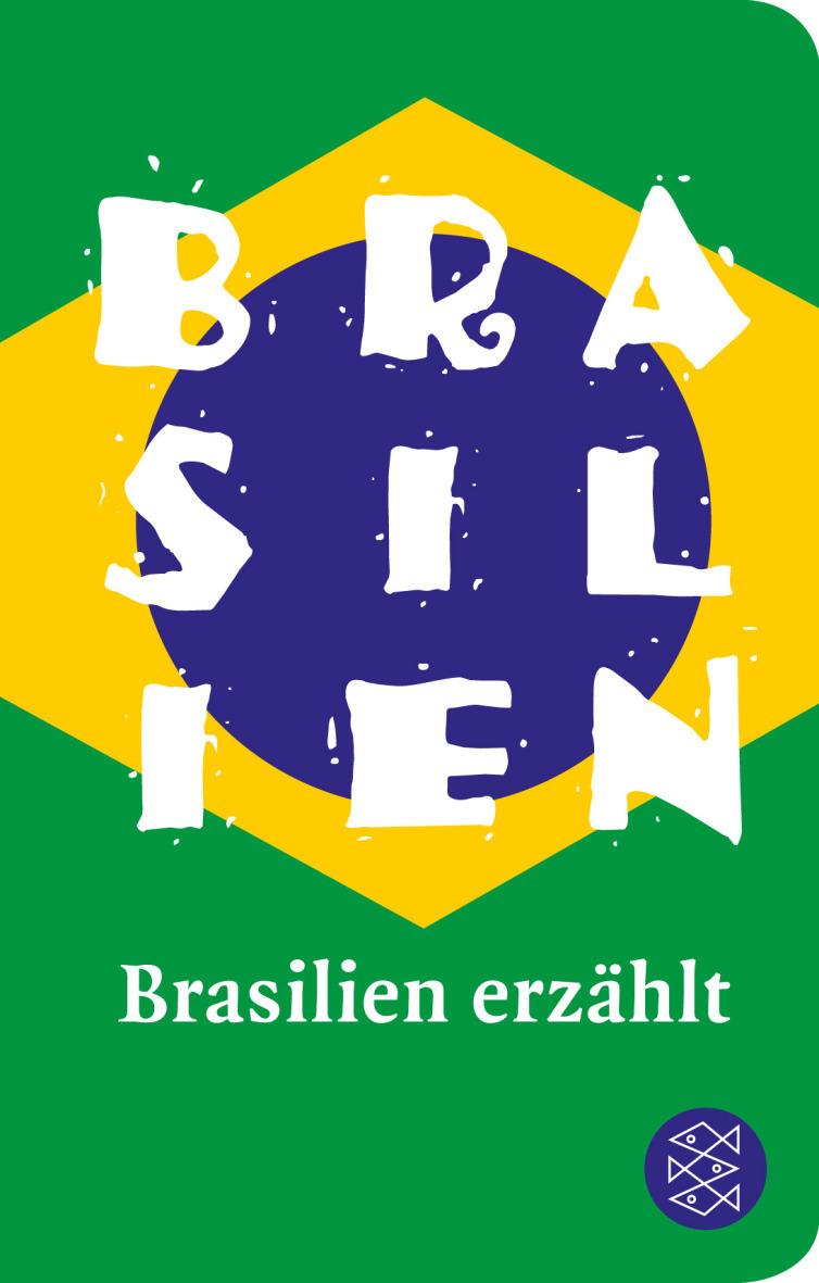 Brasilien erzählt: (Fischer TaschenBibliothek)
