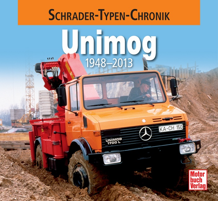 Unimog: 1948-2013 (Schrader-Typen-Chronik) - We...
