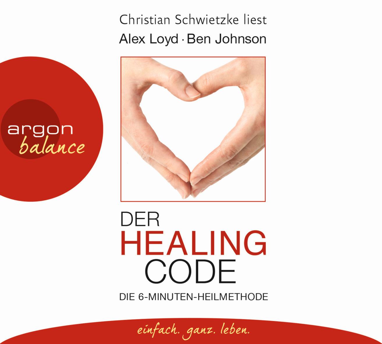 Der Healing Code: Die 6-Minuten-Heilmethode - Alex Loyd [2 Audio CDs]