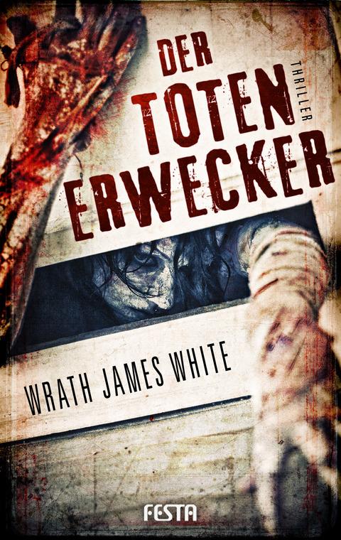 Der Totenerwecker - Wrath James White