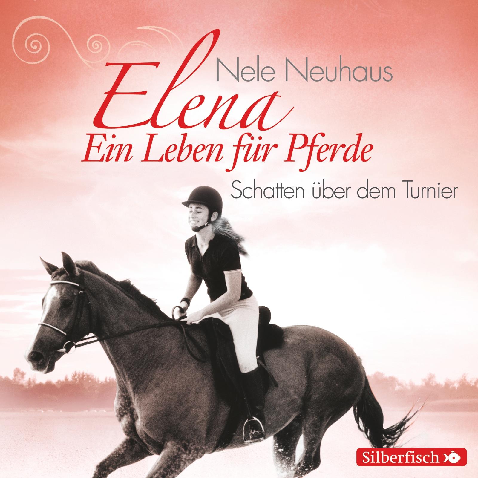 Elena - Ein Leben für Pferde: Folge 3 - Schatten über dem Turnier - Nele Neuhaus [Audio CD]