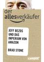 Amazon - Hinter den Kulissen des Netzgiganten: Jeff Bezos und seine geheimen Pläne - Brad Stone