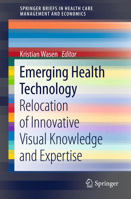 Emerging Health Technology: Relocation of Innov...