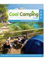 Cool Camping Europa: 80 sensationelle Plätze zum Zelten - Mit vielen praktischen Hinweisen zu Anreise, Verpflegung, Unterbringung, Kosten, Öffnungszeiten & Aktivitäten - Sophie Dawson