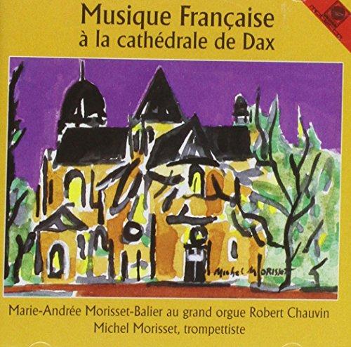 Morisset-Balier,Marie-Andrée - Musique Francaise a la Cathedrale de Dax
