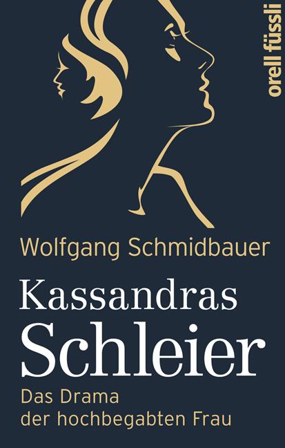 Kassandras Schleier: Das Drama der hochbegabten...