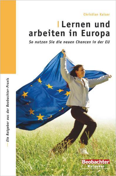 Lernen und arbeiten in Europa: So nutzen Sie di...