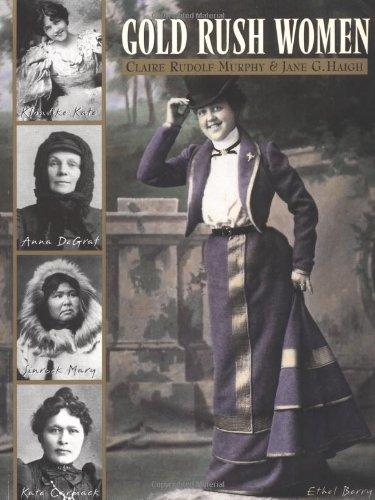 Gold Rush Women - Murphy, Claire Rudolf