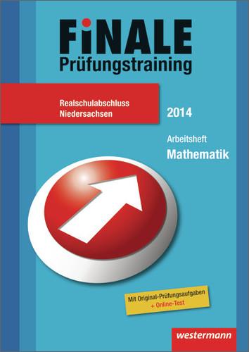 Finale - Prüfungstraining Realschulabschluss Niedersachsen: Arbeitsheft Mathematik 2014 mit Lösungsheft - Bernhard Humpert