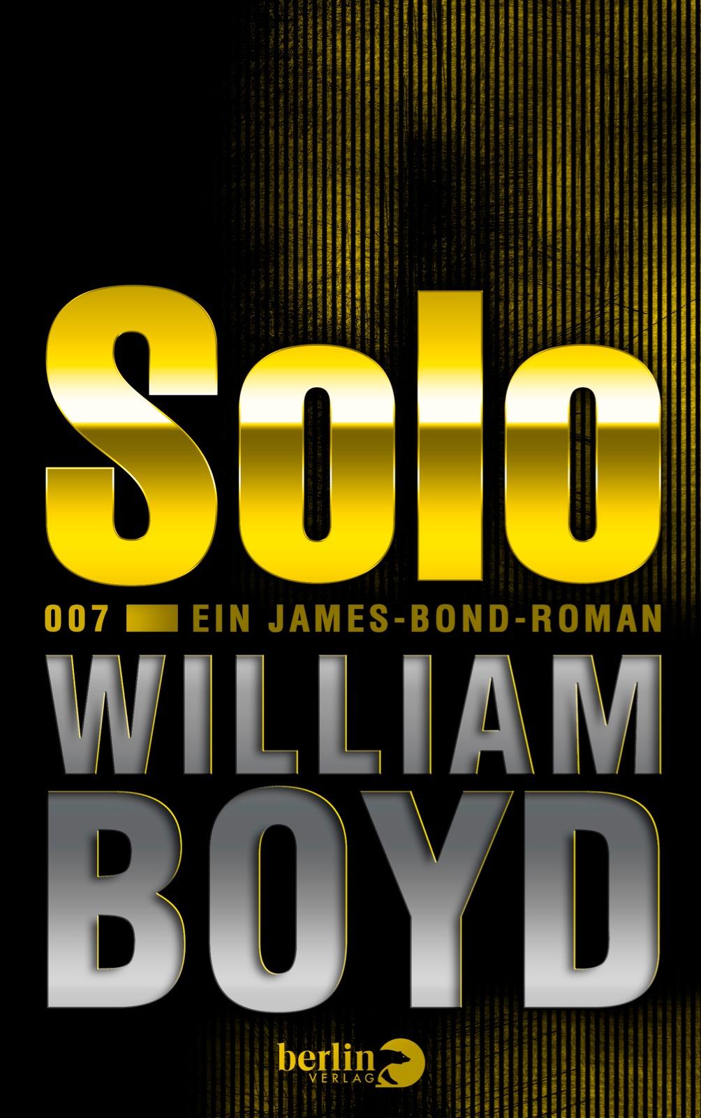 Solo: Ein James-Bond-Roman - William Boyd [Gebu...