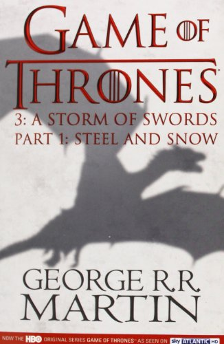 A Song of Ice and Fire: Book 3 - A Storm of Swords - Part 1: Steel and Snow - George R. R. Martin [Paperback; TV Tie-in Edition]