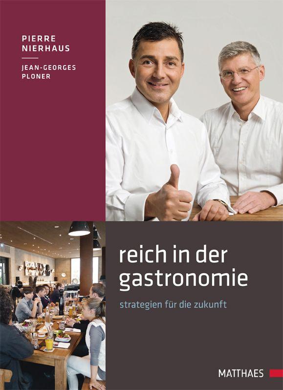 Reich in der Gastronomie - Nierhaus, Pierre