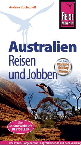 Australien - Reisen und Jobben: mit dem Working...