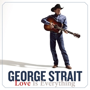 Strait,George - Love Is Everything
