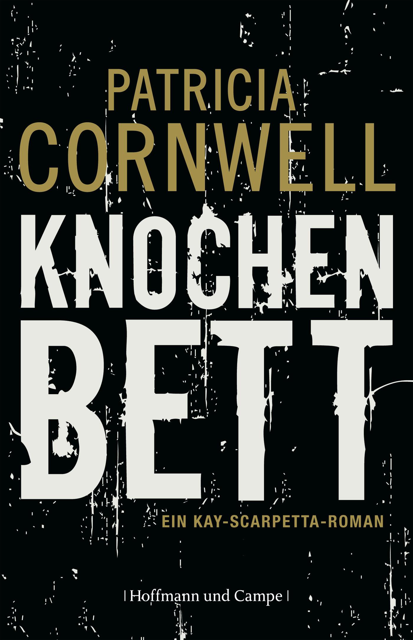 Knochenbett: Ein Kay-Scarpetta-Roman - Cornwell, Patricia