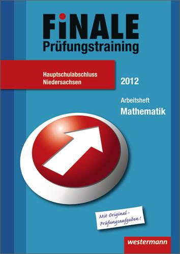 Finale - Prüfungsvorbereitung Deutsch: Finale - Prüfungstraining Hauptschulabschluss Niedersachsen: Arbeitsheft Mathematik 2012 mit Lösungsheft - Humpert, Bernhard