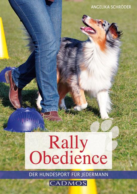 Rally Obedience: Der Hundesport für jedermann -...