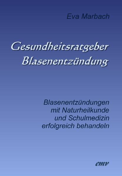 Gesundheitsratgeber Blasenentzündung: Blasenent...
