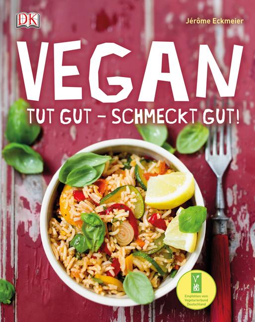 Vegan: Tut gut - schmeckt gut! - Jérôme Eckmeier