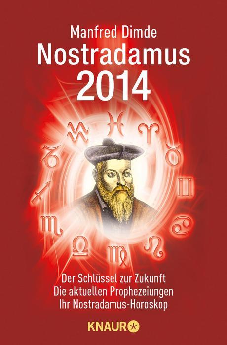 Nostradamus 2014: Der Schlüssel zur Zukunft - D...