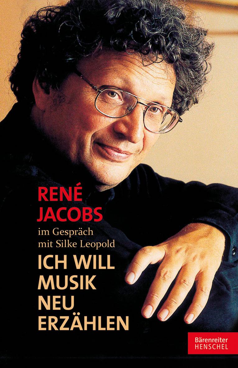 Ich will Musik neu erzählen: René Jacobs im Ges...