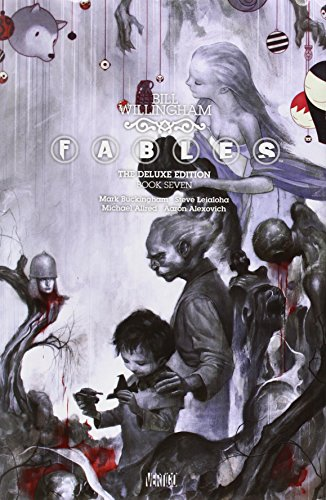 Fables: The Deluxe Edition Book Seven - Willing...