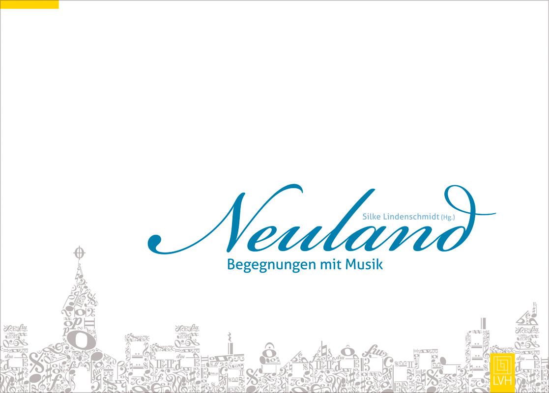 Neuland - Begegnungen mit Musik - Lindenschmidt...