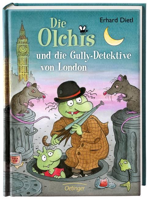 Die Olchis und die Gully-Detektive von London - Erhard Dietl