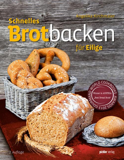 Brotbacken für Eilige - Angelika Kirchmaier