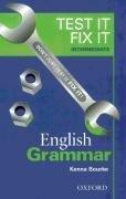 Test it, Fix it - English Grammar: Intermediate level - Bourke, Kenna