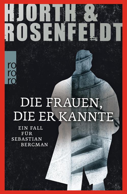 Die Frauen, die er kannte: Ein Fall für Sebastian Bergman - Michael Hjorth [Taschenbuch]