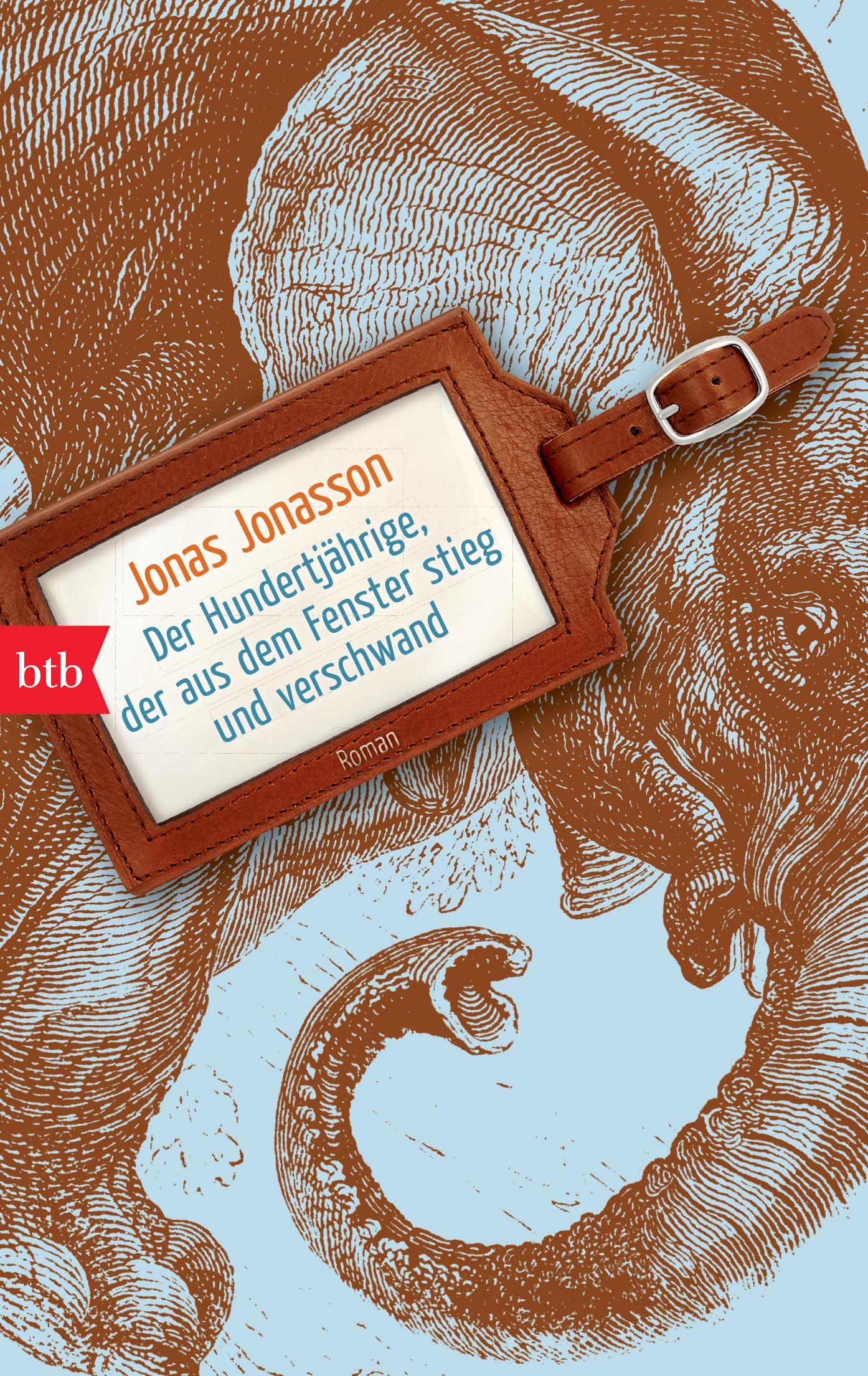 Der Hundertjährige, der aus dem Fenster stieg und verschwand - Jonas Jonasson [Taschenbuch]
