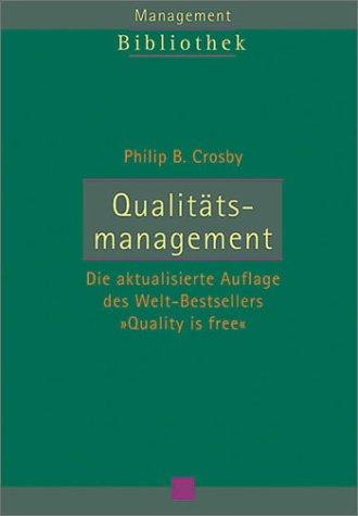 Qualitätsmanagement - Crosby, Philip B.