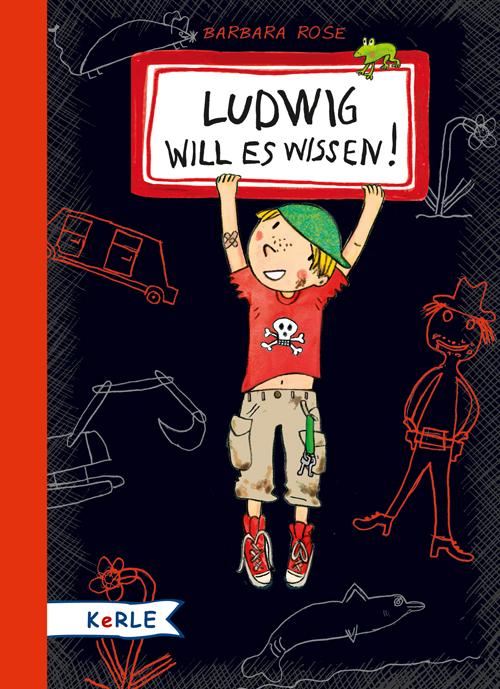 Ludwig will es wissen! - Barbara Rose