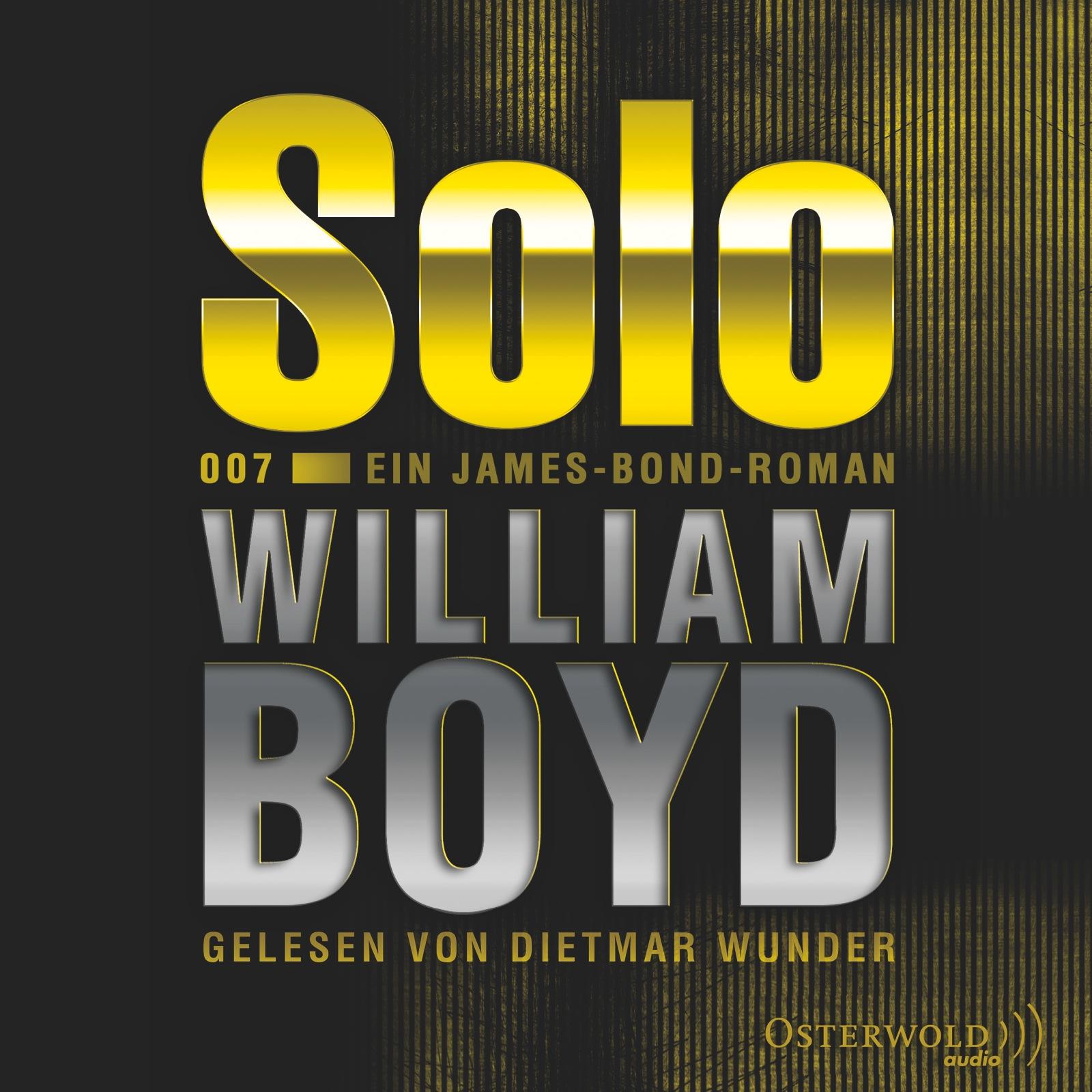 Solo: Ein James-Bond-Roman- William Boyd [8 Aud...