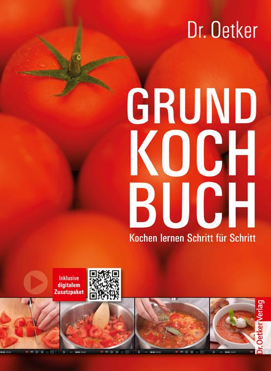 Grundkochbuch - Kochen lernen Schritt für Schritt - Dr. Oetker