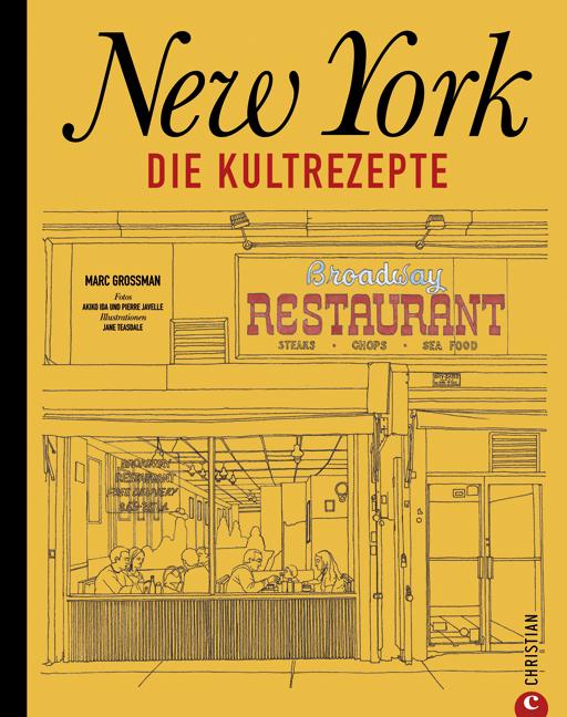 New York - Die Kultrezepte: Die kulinarische Welt des Big Apple in einem Kochbuch - Marc Grossman [Gebundene Ausgabe]