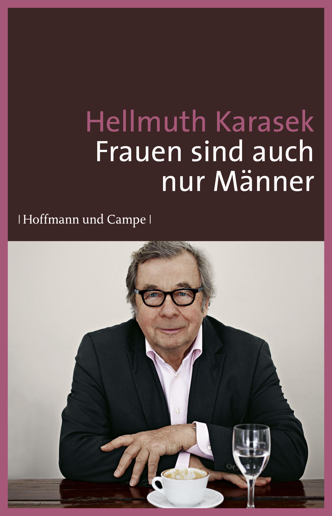 Frauen sind auch nur Männer - Karasek, Hellmuth