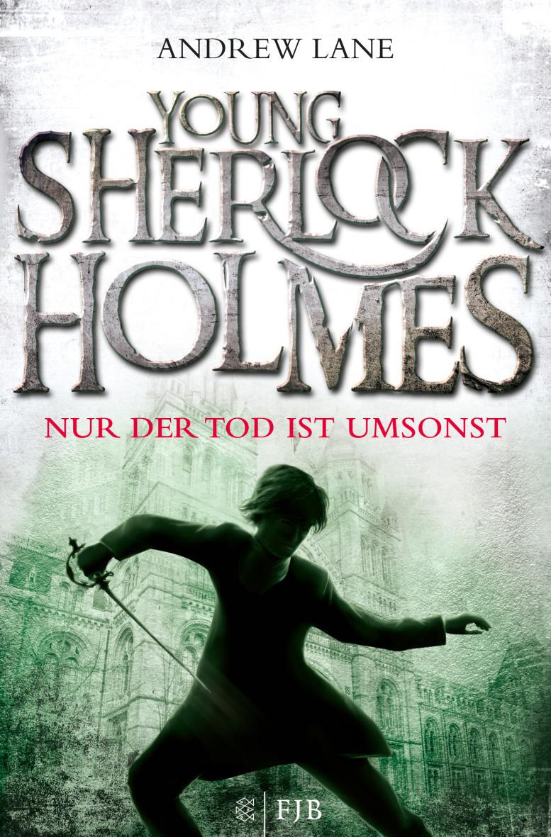 Young Sherlock Holmes: Band 4 - Nur der Tod ist umsonst - Andrew Lane [Taschenbuch]