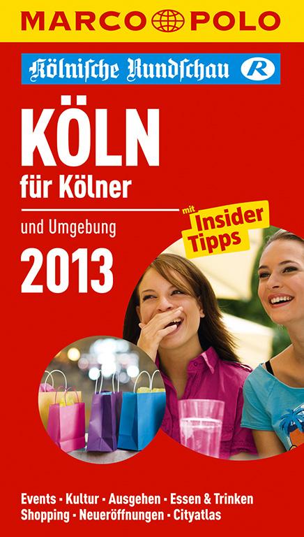 MARCO POLO Cityguide Köln für Kölner 2013: und ...