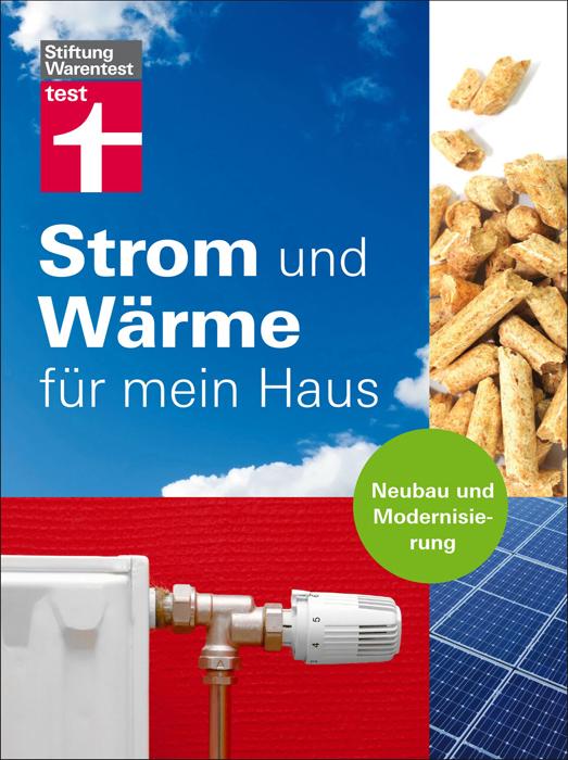 Strom und Wärme für mein Haus: Neubau und Moder...