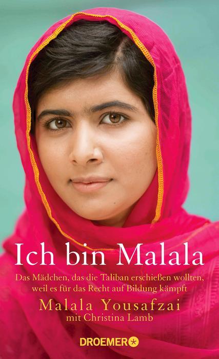 Ich bin Malala - Das Mädchen, das die Taliban erschießen wollten, weil es für das Recht auf Bildung kämpft - Malala Yous
