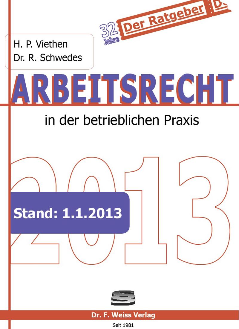 Arbeitsrecht 2013: in der betrieblichen Praxis - Schwedes, Rolf